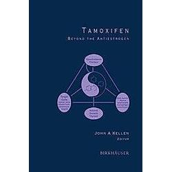 Tamoxifen. John A. Kellen  - Buch