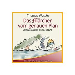 Das Märchen vom genauen Plan. Thomas Wuttke  - Buch