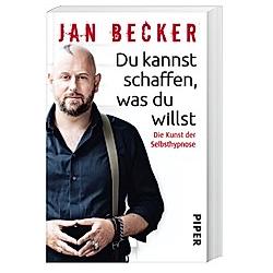 Du kannst schaffen  was du willst. Jan Becker  - Buch
