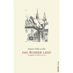 Das Ausseer Land als Buch von Johanna Gräfin zu Eltz