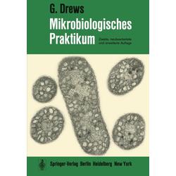 Mikrobiologisches Praktikum: eBook von G. Drews