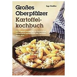 Großes Oberpfälzer Kartoffelkochbuch. Inge Häußler  - Buch