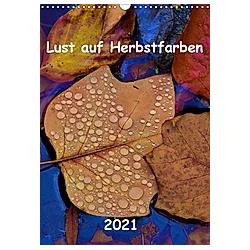 Lust auf Herbstfarben (Wandkalender 2021 DIN A3 hoch)