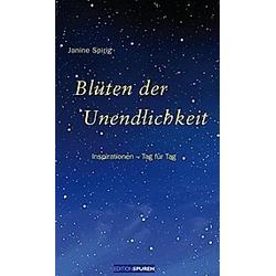Blüten der Unendlichkeit. Janine Spirig  - Buch