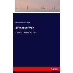 Eine neue Welt als Buch von Heinrich Bulthaupt