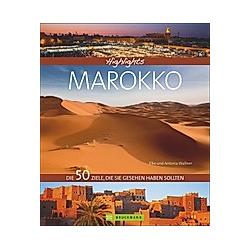 Highlights Marokko. Elke Wallner  Antonia Wallner  - Buch