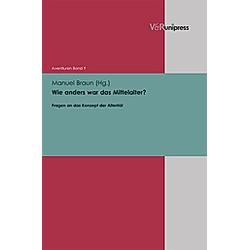 Wie anders war das Mittelalter? - Buch