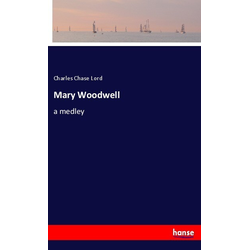Mary Woodwell als Buch von Charles Chase Lord