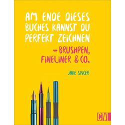 Am Ende dieses Buches kannst du perfekt zeichnen - Brushpen Fineliner & Co. als Buch von Jake Spicer