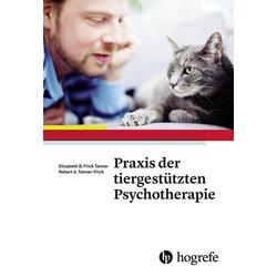 Praxis der tiergestützten Psychotherapie: eBook von Elisabeth B. Frick Tanner/ Robert A. Tanner-Frick