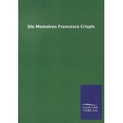 Die Memoiren Francesco Crispis als Buch von Salzwasser-Verlag Gmbh