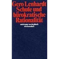 Schule und bürokratische Rationalität. Gero Lenhardt  - Buch