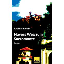 Nayers Weg zum Sacromonte: eBook von Andreas Köhler