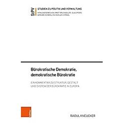 Bürokratische Demokratie  demokratische Bürokratie. Raoul Kneucker  - Buch