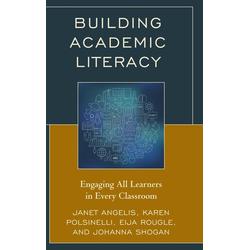 Building Academic Literacy als Buch von Janet I. Angelis/ Karen Polsinelli/ Eija Rougle