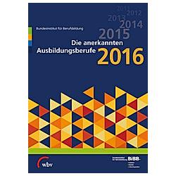 Die anerkannten Ausbildungsberufe 2016 - Buch