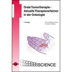 Orale Tumortherapie - Aktuelle Therapieverfahren in der Onkologie: eBook von Markus Borner/ Daniel Helbling
