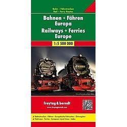 freytag & berndt Auto + Freizeitkarten Bahnen + Fähren Europa  Eisenbahnkarte 1:5 5 Mio.; Railways + Ferries Europe; Che - Buch