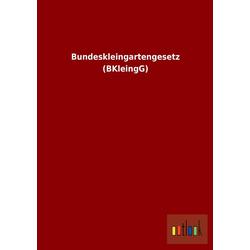 Bundeskleingartengesetz (BKleingG) als Buch von