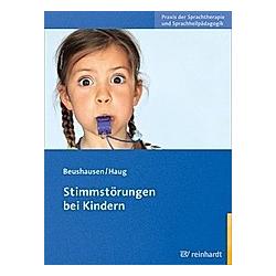 Stimmstörungen bei Kindern. Ulla Beushausen  Claudia Haug  - Buch