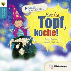 Geschichten aus aller Welt: Koche, Topf, koche!