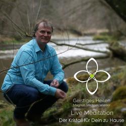 Der Kristall für Dein zu Hause: Hörbuch Download von Magnus Michael Wieser