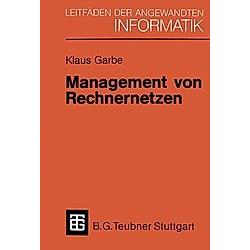 Management von Rechnernetzen. Klaus Garbe  - Buch