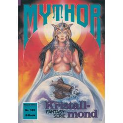 Mythor 185: Kristallmond: eBook von W. K. Giesa