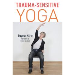 Trauma-Sensitive Yoga: eBook von Dagmar Härle