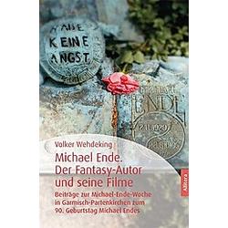 Michael Ende. Der Fantasy-Autor und seine Filme. Volker Wehdeking  - Buch