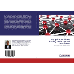 All-Optical Multicast Routing under Optical Constraints als Buch von Dinh Danh Le