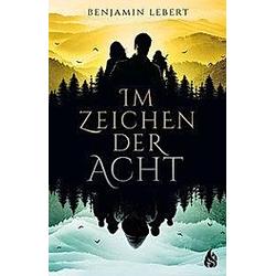 Im Zeichen der Acht. Benjamin Lebert  - Buch
