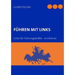 Führen mit Links als Buch von Guido Pelzer