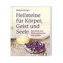 Heilsteine für Körper  Geist und Seele. Michael Gienger  - Buch