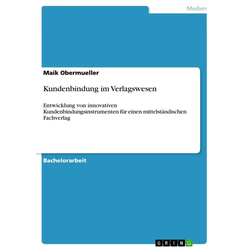 Kundenbindung im Verlagswesen: eBook von Maik Obermueller