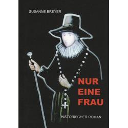 Nur eine Frau als Buch von Susanne Breyer