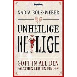 Unheilige Heilige. Nadia Bolz-Weber  - Buch