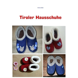Tiroler Hausschuhe als Buch von Verena Zoller
