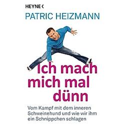 Ich mach mich mal dünn. Patric Heizmann  - Buch