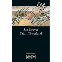 Tatort Töwerland / Rainer Esch Bd. 6