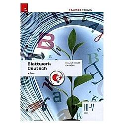 Blattwerk Deutsch - Texte  III-V HAK. Johannes Gaisböck  Iris Pallauf-Hiller  - Buch