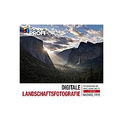 Digitale Landschaftsfotografie. Michael Frye  - Buch