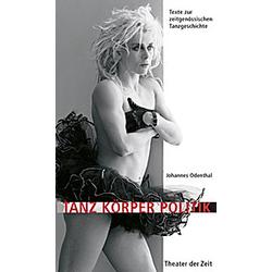 Tanz Körper Politik. Johannes Odenthal  - Buch