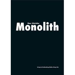Uwe Schröder. Monolith als Buch von Uwe Schröder