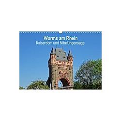 Worms am Rhein - Kaiserdom und Nibelungensage (Wandkalender 2021 DIN A3 quer)