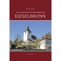 Die evangelische Stephanuskirche in Kieselbronn als Buch von Jeff Klotz/ Markus Mall