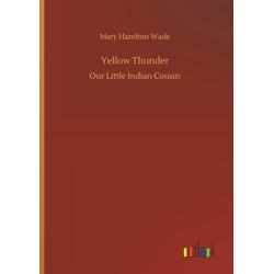 Yellow Thunder als Buch von Mary Hazelton Wade