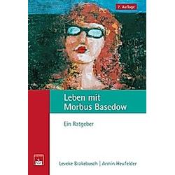 Leben mit Morbus Basedow. Armin Heufelder  Leveke Brakebusch  - Buch