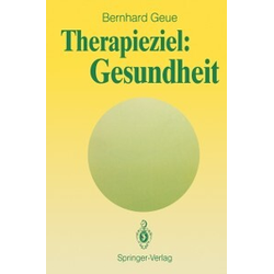 Therapieziel: Gesundheit: eBook von Bernhard Geue