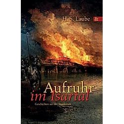Aufruhr im Isartal. H. S. Laube  - Buch
